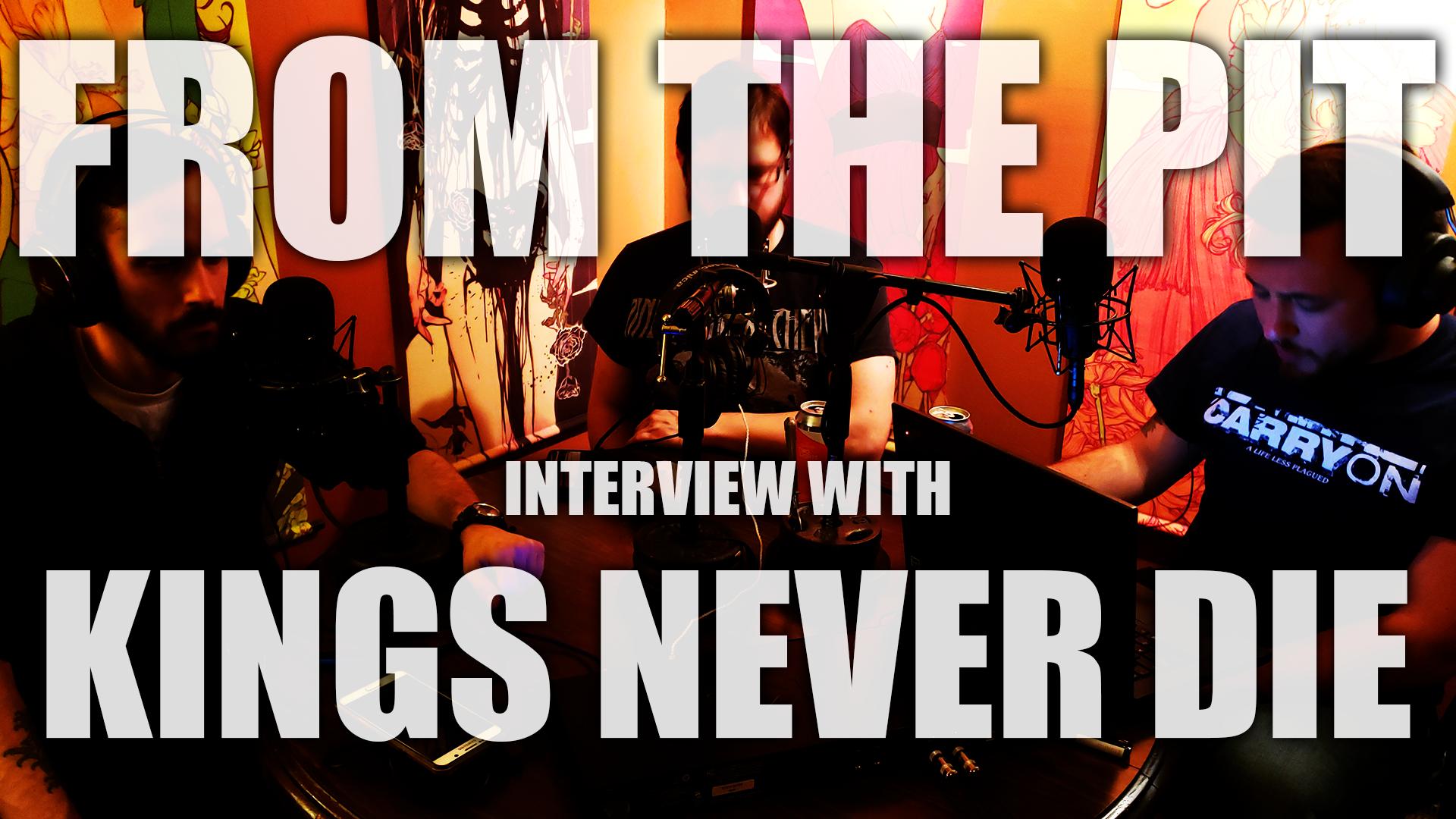 Talking With Dan Nastasi & Dylan Gadino of Kings Never Die